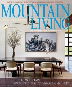 Mountain Living September/October 2010 Top Mountain Architects & Interior Designers